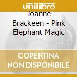 Joanne Brackeen - Pink Elephant Magic cd musicale di Brackeen Joanne