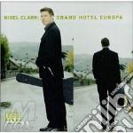 Grand hotel europa - cd musicale di Clark Nigel