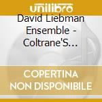 Coltrane's meditations - liebman david cd musicale di David liebman ensemble