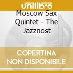 The jazznost - cd musicale di Moscow sax quintet