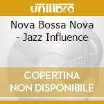Jazz influence - roditi claudio cd musicale di Nova bossa nova