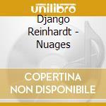 Nuages - reinhardt django hawkins coleman cd musicale di Django Reinhardt