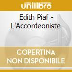 L'accordeoniste - piaf edith cd musicale di Edith Piaf