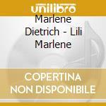 Lili marlene - dietrich marlene cd musicale di Marlene Dietrich