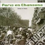 Paris en chansons - cd musicale di E.piaf/m.chevalier/j.baker & o