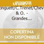 Grandes chansons francais - cd musicale di Mistinguett/c.trenet/chevalier