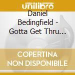 Gotta get thru this cd musicale di Daniel Bedingfield