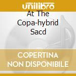 AT THE COPA-HYBRID SACD cd musicale di COOKE SAM