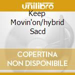 KEEP MOVIN'ON/HYBRID SACD cd musicale di COOKE SAM