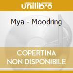Mya - Moodring cd musicale di Mya