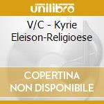 V/C - Kyrie Eleison-Religioese cd musicale di Oswald Sattler