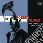 The ultimate collection cd musicale di Robert palmer (3 cd)