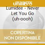 NEVER LEAVE YOU(UH Oooh,UH Oooh) cd musicale di LUMIDEE