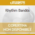 RHYTHM BANDITS cd musicale di JUNIOR SENIOR