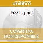 Jazz in paris cd musicale di Artisti Vari