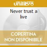 Never trust a live cd musicale di Wampas Les