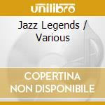 JAZZ LEGENDS/CLASSIC SONGS cd musicale di ARTISTI VARI