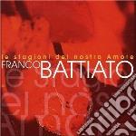 LE STAGIONI DEL NOSTRO AMORE (2CDx1) cd musicale di Franco Battiato
