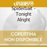Tonight alright cd musicale di Spiderbait
