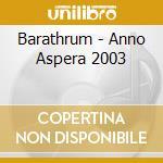 ANNO ASPERA 2003                          cd musicale di BARATHRUM