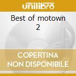 Best of motown 2 cd musicale di Artisti Vari