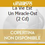 La vie est un miracle cd musicale di Ost