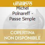 Passe simple cd musicale di Michel Polnareff