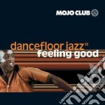 DANCEFLOOR JAZZ-FEELING GOOD cd musicale di ARTISTI VARI