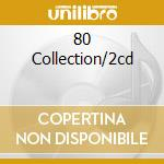 80 COLLECTION/2CD cd musicale di ARTISTI VARI