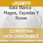 Magos espadas y rosas cd musicale di Blanca Rata