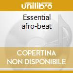 Essential afro-beat cd musicale