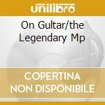 ON GULTAR/THE LEGENDARY MP cd musicale di Baden Powell