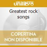 Greatest rock songs cd musicale