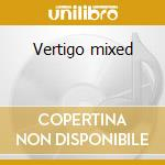 Vertigo mixed cd musicale