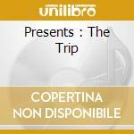PRESENTS : THE TRIP cd musicale di COCKER JARVIS & MACKEY STEVE