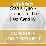 FAMOUS IN THE LAST CENTURY + 3 BONUS LIVE cd musicale di STATUS QUO