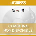 Now 15 cd musicale di Artisti Vari