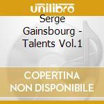 Talents vol.1 cd musicale di Serge Gainsbourg