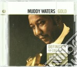 GOLD - DEFINITIVE COLLECTION (REMAST.) cd musicale di Muddy Waters