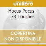 73 touches cd musicale di Pocus Hocus