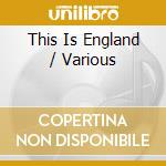 This is england cd musicale di Ost