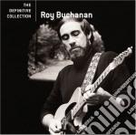 Roy Buchanan - The Definitive Collection cd musicale di Roy Buchanan