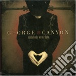 Somebody wrote love cd musicale di George Canyon