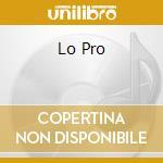 LO PRO cd musicale di LO PRO