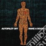 MAKE A SOUND cd musicale di AUTOPILOT OFF