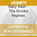 Smokin' nephew cd musicale di Bash Baby