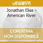 American river cd musicale di Jonathan Elias