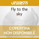 Fly to the sky cd musicale di Otzi Dj
