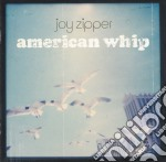 American whip cd musicale di Zipper Joy