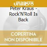 Peter Kraus - Rock'N'Roll Is Back cd musicale di Peter Krauss